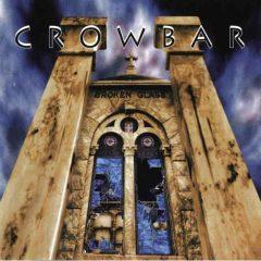 Crowbar – Broken Glass